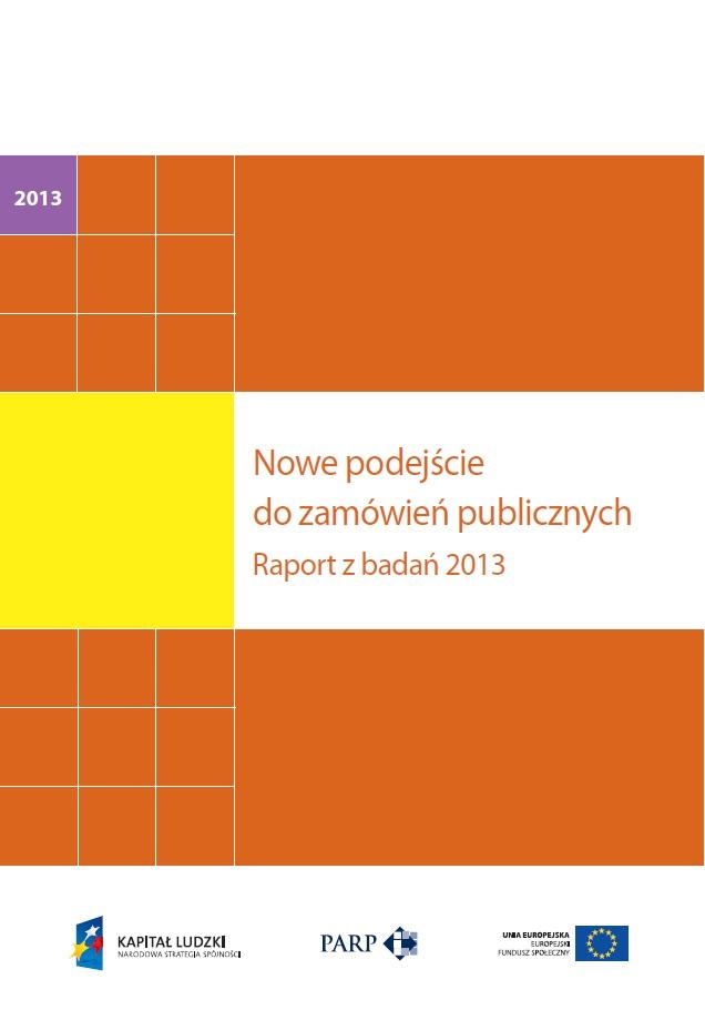 Nowe podejście do zamówień publicznych. Raport z badań 2013