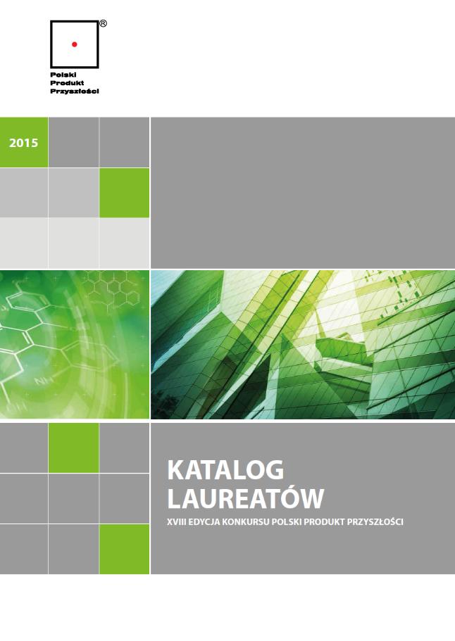 Katalog Laureatów XVIII Edycji Konkursu Polski Produkt Przyszłości