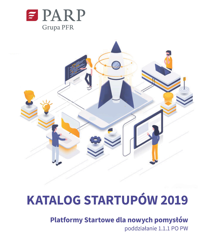 Katalog startupów 2019 - Platformy startowe dla nowych pomysłów, poddziałanie 1.1.1 PO PW