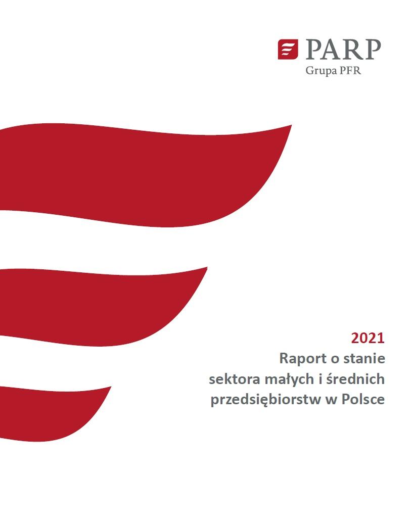 Raport o stanie sektora małych i średnich przedsiębiorstw w Polsce 2021